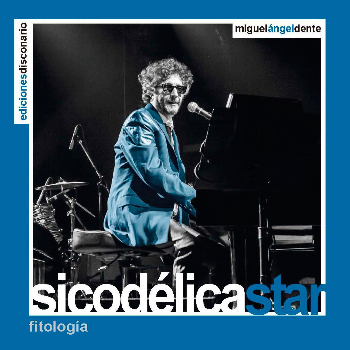 SICODELICA STAR - FITO PAEZ - COLECCION DISCONARIO - MIGUEL DENTE